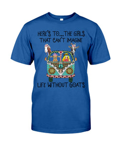 The Girl That Can't Imagine Life Without Goat Gifts For Goat Lovers Guys Tee