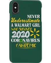 Load image into Gallery viewer, Never Underestimate A Walmart Girl Who Survive 2020 Pandemic Phone case