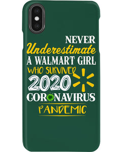 Never Underestimate A Walmart Girl Who Survive 2020 Pandemic Phone case
