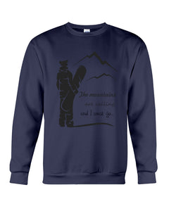 The Mountains Are Calling And I Must Go Custom Design Sweatshirt