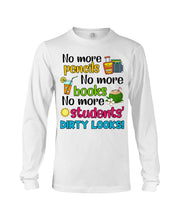 Load image into Gallery viewer, No More Pencil No More Books No More Students Dirty Looks Unisex Long Sleeve