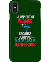 Load image into Gallery viewer, I Jump Out Of Planes Gift For Skydiving Lovers Phone case