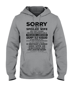 I'm A Spoiled Wife But Not Yours I'm The Property Of A Freaking Awesome Hoodie