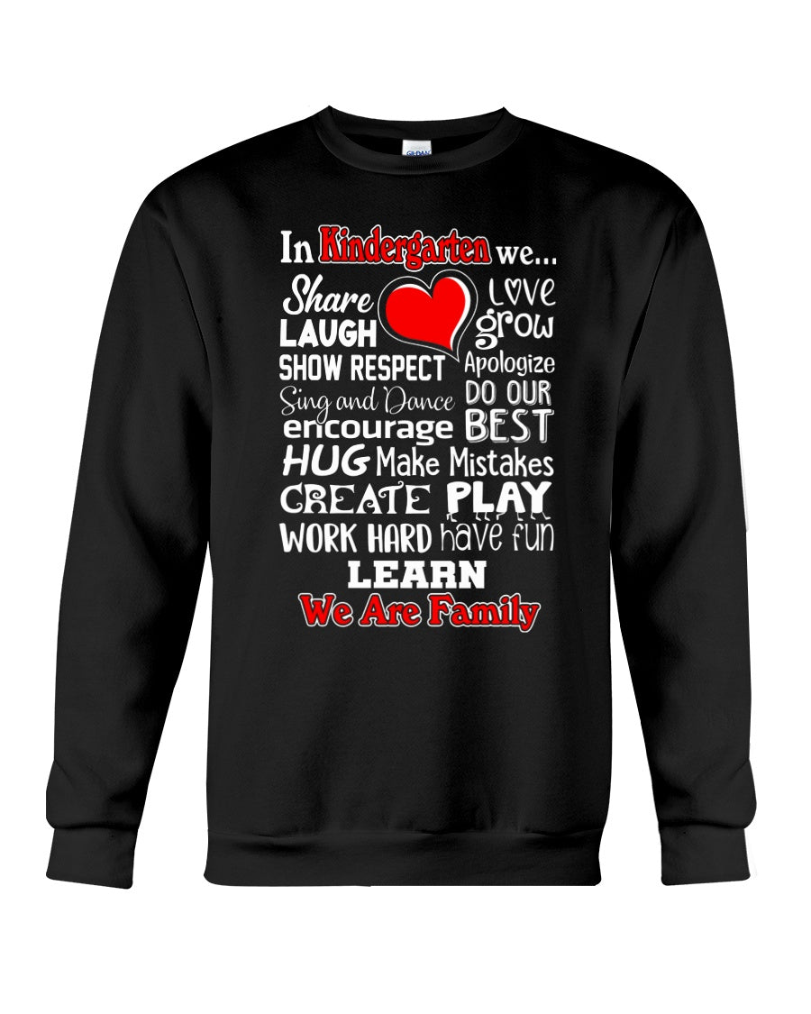 In Kindergarten We Work Hard Have Fun Learn We Are Family Sweatshirt