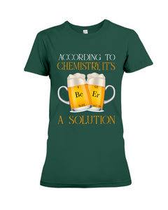 According To Chemistry It's A Solution Custom Design Ladies Tee