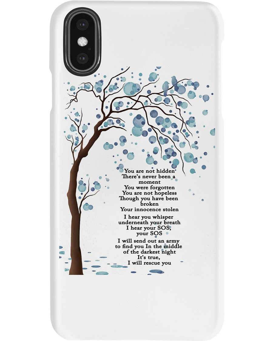 You're Not Hidden There's Never Been A Moment You Were Forgotten Phone case