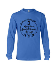 Load image into Gallery viewer, Just An Alberta Girl In A Saskatchewan  World Personalized Nation Gifts Unisex Long Sleeve