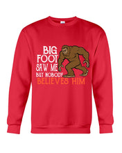 Load image into Gallery viewer, Bigfoot Saw Me But Nobody Believes Him Custom Gift For Bigfoot Lovers Sweatshirt
