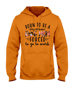 Born To Be A Stay At Home Dog Mom Colorful Design Hoodie