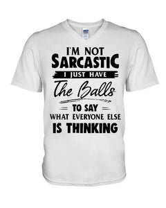 I'm Not Sarcastic I Just Have The Balls To Say Custom Design Guys V-Neck