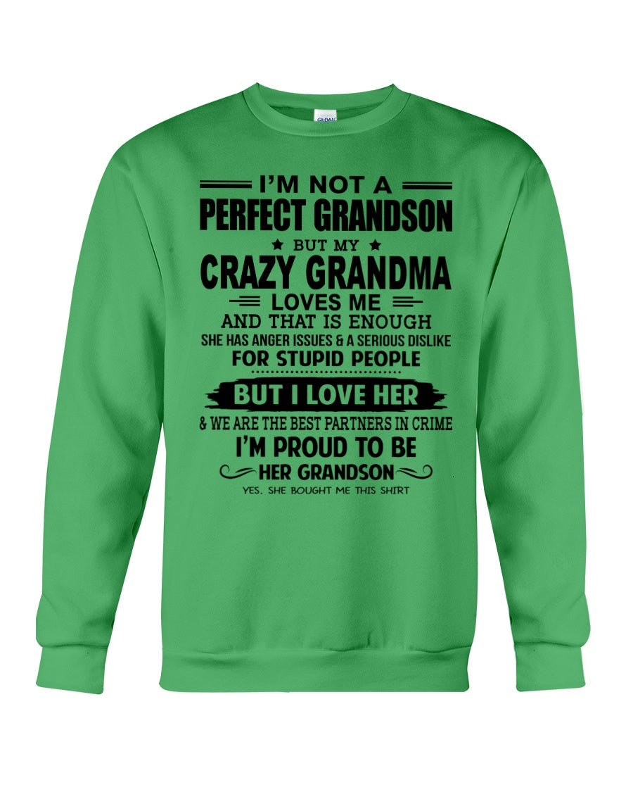 I'm Not A Perfect Grandson But My Crazy Grandma Loves Me For Grandmas Sweatshirt