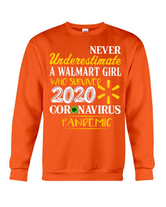 Never Underestimate A Walmart Girl Who Survive 2020 Pandemic Sweatshirt