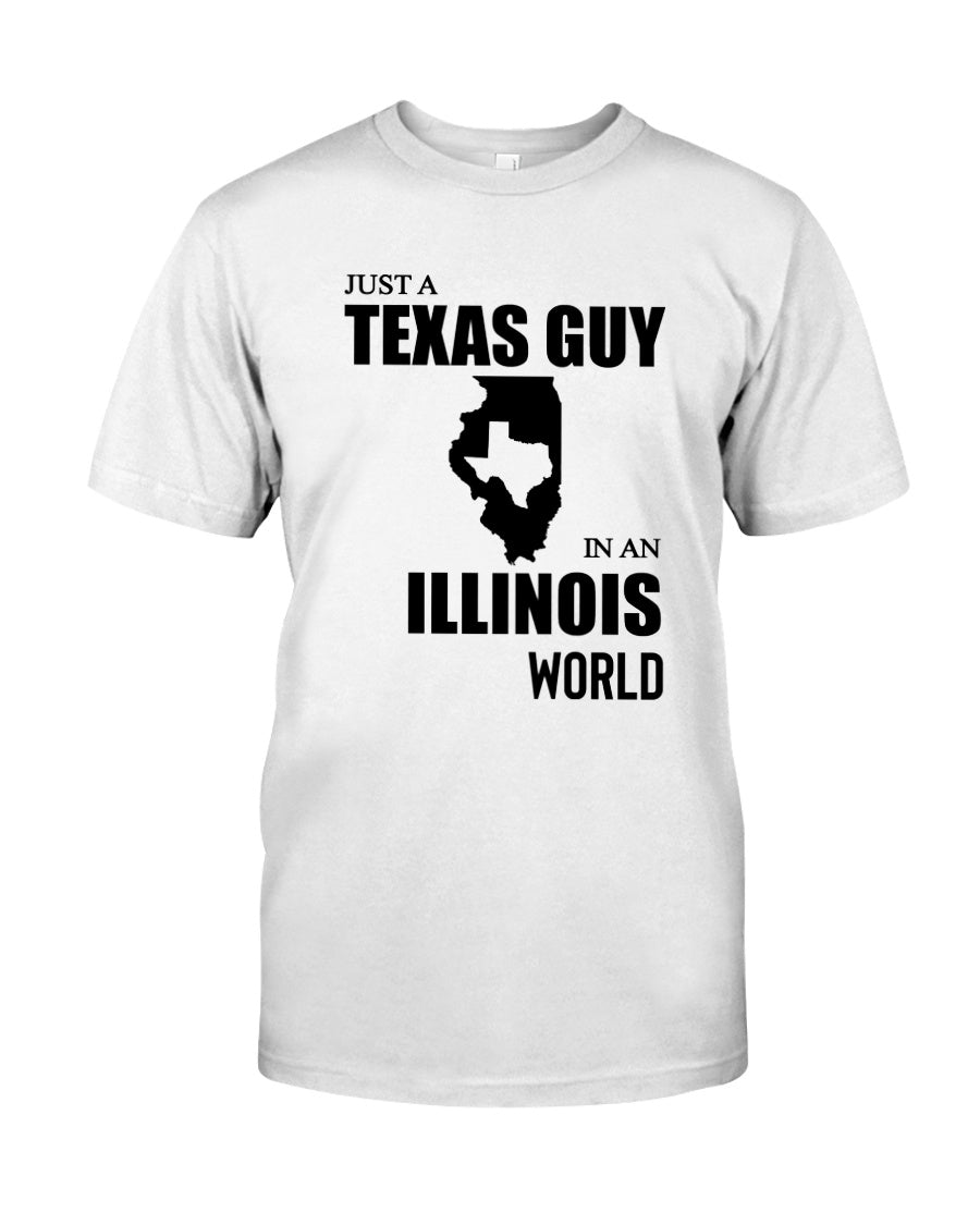 Just A Texas Guy In An Illinois  World Personalized Nation Gifts Guys Tee