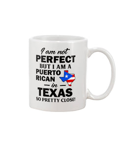 I Am A Puerto Rican In Texas So Pretty Close Personalized Nation Gifts Mug