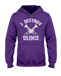 I Destroy Silence Trumpet Gifts Idea Hoodie