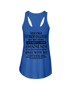 I'm A Stubborn Daughter The Property Of An Awesome Mom Ladies Flowy Tank