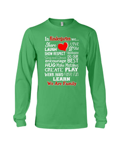 In Kindergarten We Work Hard Have Fun Learn We Are Family Unisex Long Sleeve