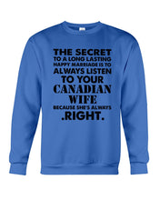 Load image into Gallery viewer, Always Listen To Your Canadian Wife Because She's Always Right Sweatshirt