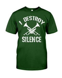 I Destroy Silence Trumpet Gifts Idea Guys Tee