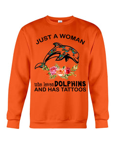 Just A Woman Who Loves Dolphins And Has Tattoos Trending Sweatshirt