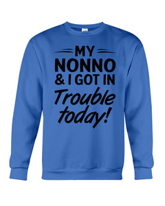 My Nonno And I Got In Trouble Today Gifts For Grandchildren Sweatshirt