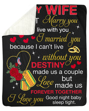 Load image into Gallery viewer, I Can't Live Without You Great Words From Husband To Wife Sherpa Blanket