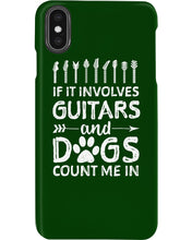 Load image into Gallery viewer, If It Involves Guitars And Dogs Count Me In Custom Design Phone case