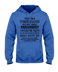 I'm A Stubborn Daughter The Property Of An Awesome Mom Hoodie