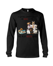 Load image into Gallery viewer, A Woman Cannot Survive On Books Alone She Also Needs Dogs Unisex Long Sleeve