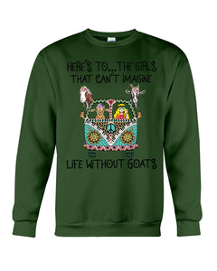 The Girl That Can't Imagine Life Without Goat Gifts For Goat Lovers Sweatshirt