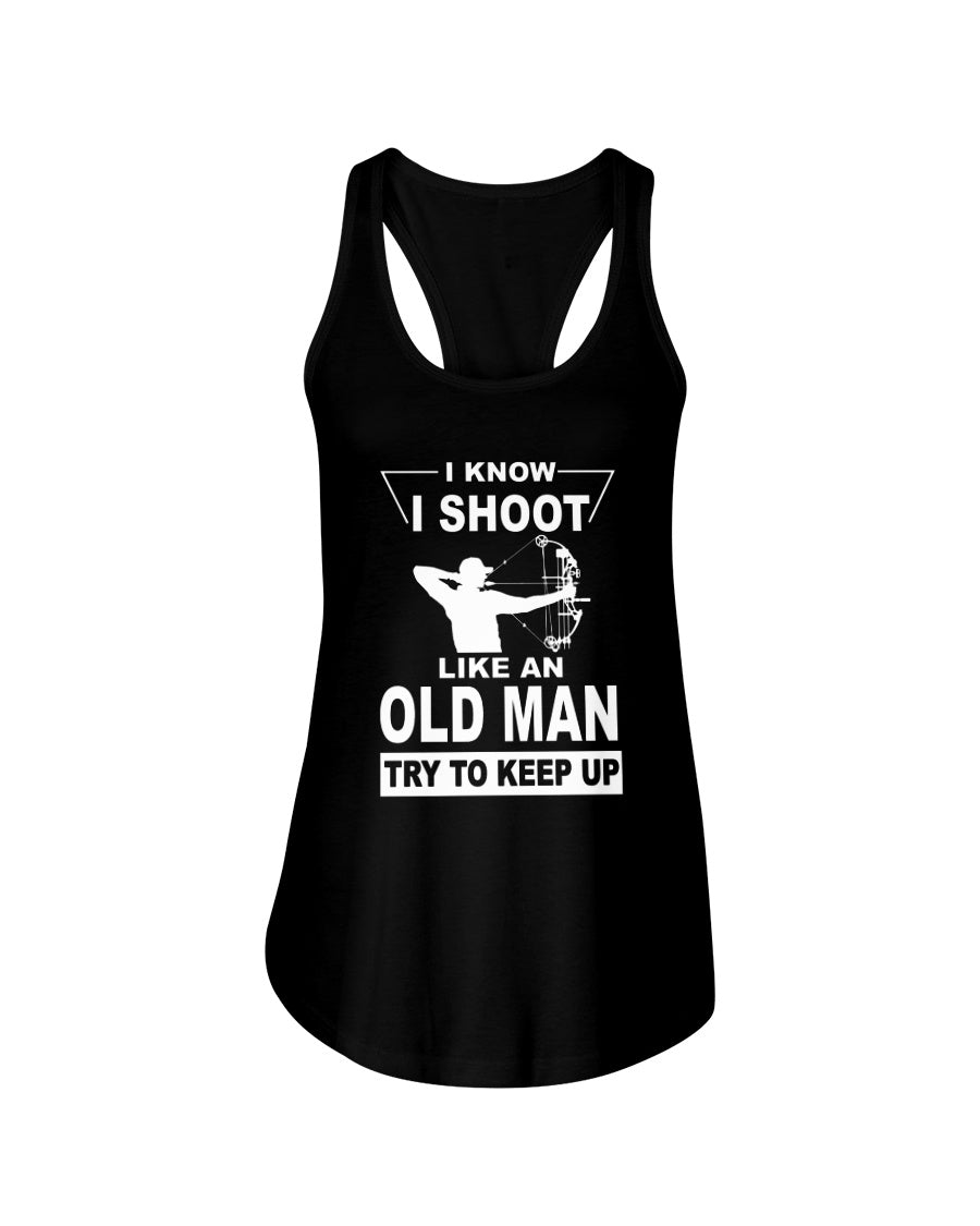 I Know I Shoot Like An Old Man Great Gift For Archery Lovers Ladies Flowy Tank