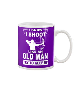 I Know I Shoot Like An Old Man Great Gift For Archery Lovers Mug