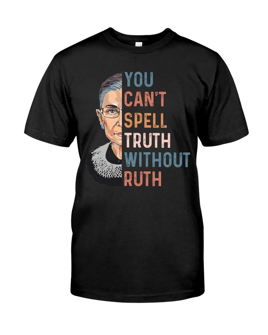 You Can't Spell Truth Without Ruth Bader Ginburg Quote Guys Tee