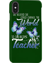 Load image into Gallery viewer, She Believed She Could Change The World - She Became A Teacher Gift For Friends Phone case