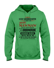Load image into Gallery viewer, I Am A Lucky Granduaghter I Have An Awesome Mawmaw Custom Design Hoodie