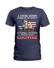 Load image into Gallery viewer, A Female Veteran Stand For Her Country Great Gift For Veteran's Day Ladies Tee