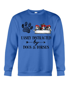 Easily Distracted By Horses   And    Dogs  For Animal Lovers Sweatshirt