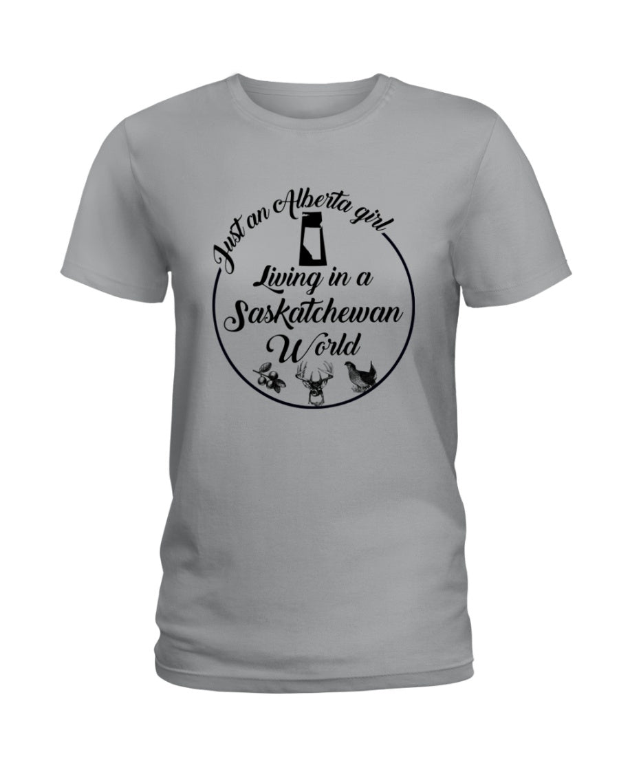 Just An Alberta Girl In A Saskatchewan  World Personalized Nation Gifts Ladies Tee