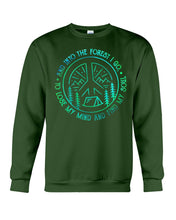 Load image into Gallery viewer, Into The Forest I Find My Soul Lose My Mind Trending Sweatshirt