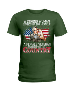 A Female Veteran Stand For Her Country Great Gift For Veteran's Day Ladies Tee
