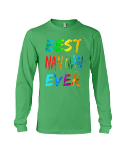 Best Nan Nan Ever Colorful Abstract Words Gifts Unisex Long Sleeve