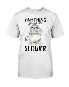 Anything You Can Do I Can Do Slower Lovely Sloth Design Guys Tee