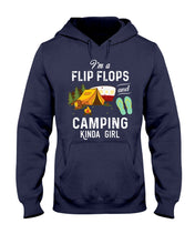 Load image into Gallery viewer, I'm A Flip Flops And Camping Kinda Girl For Camping Lovers Hoodie