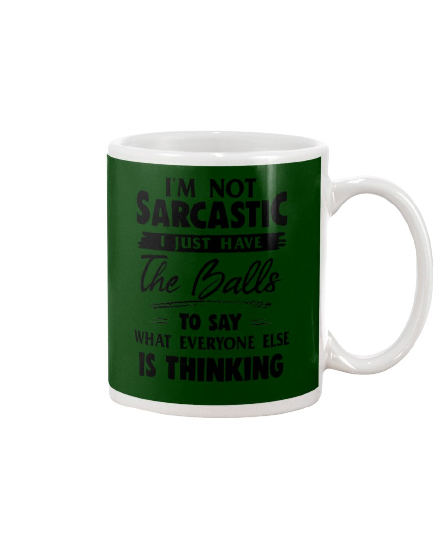 I'm Not Sarcastic I Just Have The Balls To Say Custom Design Mug