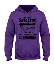 Load image into Gallery viewer, I'm Not Sarcastic I Just Have The Balls To Say Custom Design Hoodie