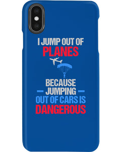 I Jump Out Of Planes Gift For Skydiving Lovers Phone case