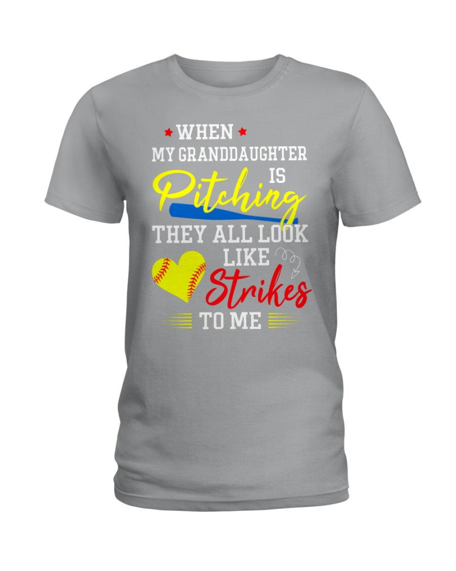 When My Granddaughter Is Pitching They All Look Like Strikes To Me Ladies Tee