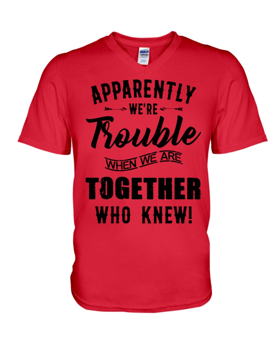 Apparently We're Trouble Black Art Funny Gift For Friends Guys V-Neck