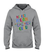 Load image into Gallery viewer, Nicest Mean Teacher Ever Custom Design For Teaching Lovers Hoodie