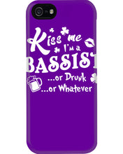 Load image into Gallery viewer, Kiss Me I'm A Bassist Or Drunk Or Whatever Happy St Patrick's Day Phone case